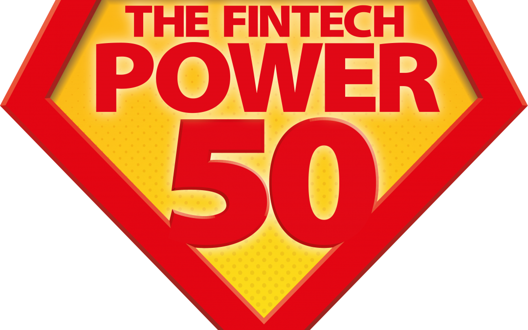 Welcome to The Newest Nominees For The Fintech Power 50