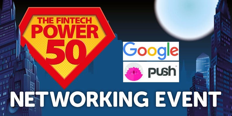 Fintech Marketing Event Google Fintech Power 50
