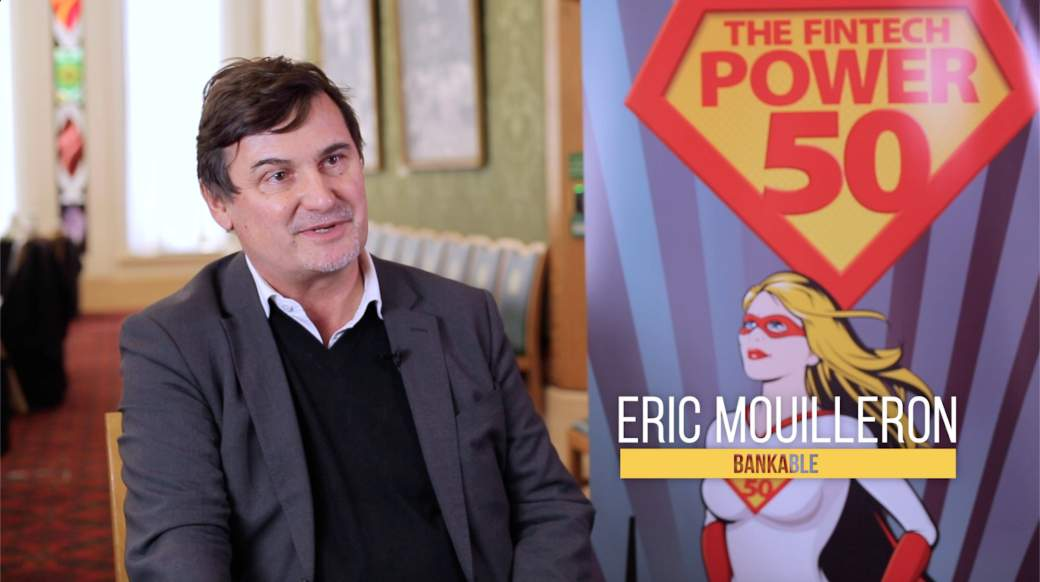 Bankable Interview Eric Mouilleron Fintech Power 50