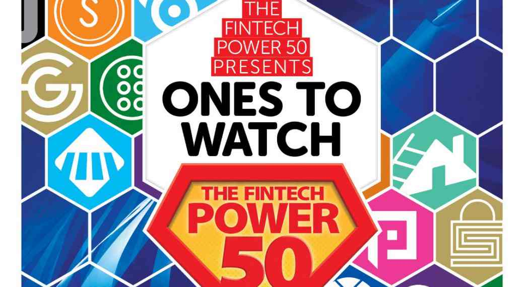 Fintech Power 50 Ones to Watch Supplement 2019
