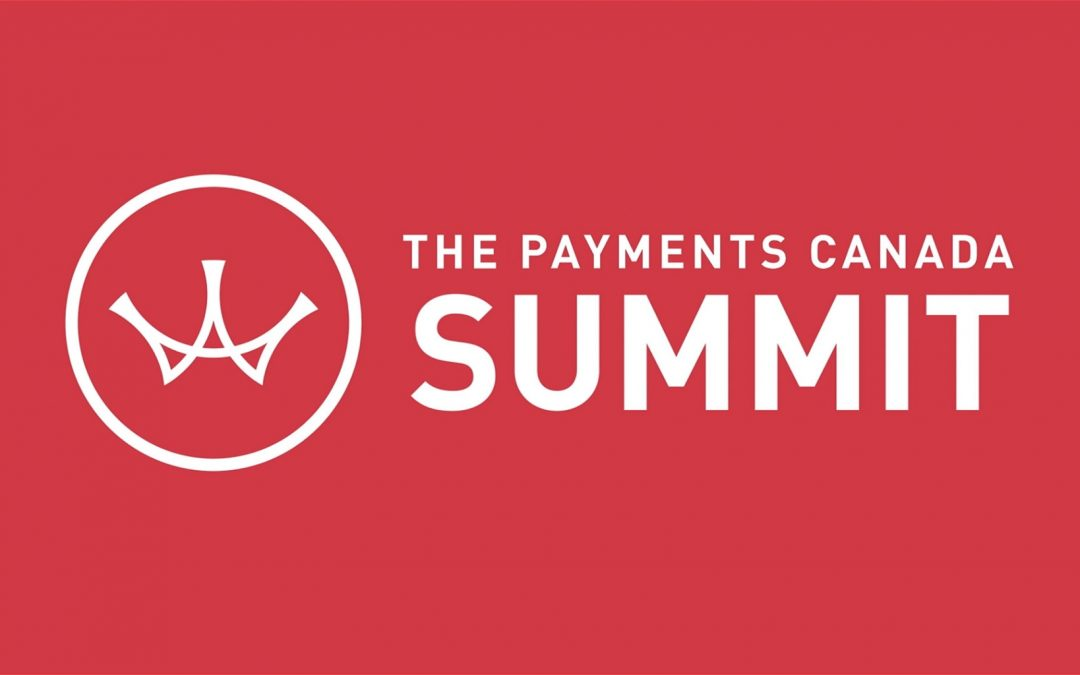 THE PAYMENTS CANADA SUMMIT