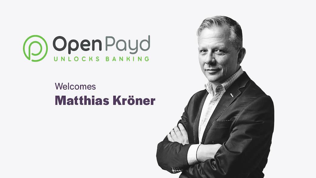 OpenPayd appoints Fidor Bank founder, Matthias Kröner as Senior Advisor