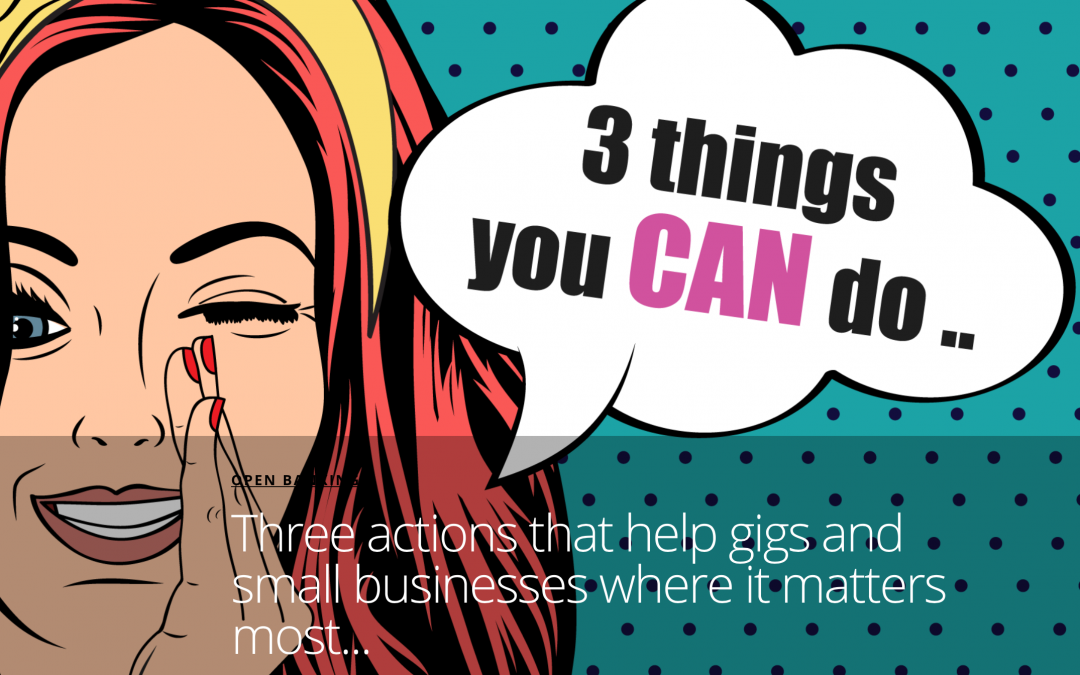 Three actions that help gigs and small businesses where it matters most…