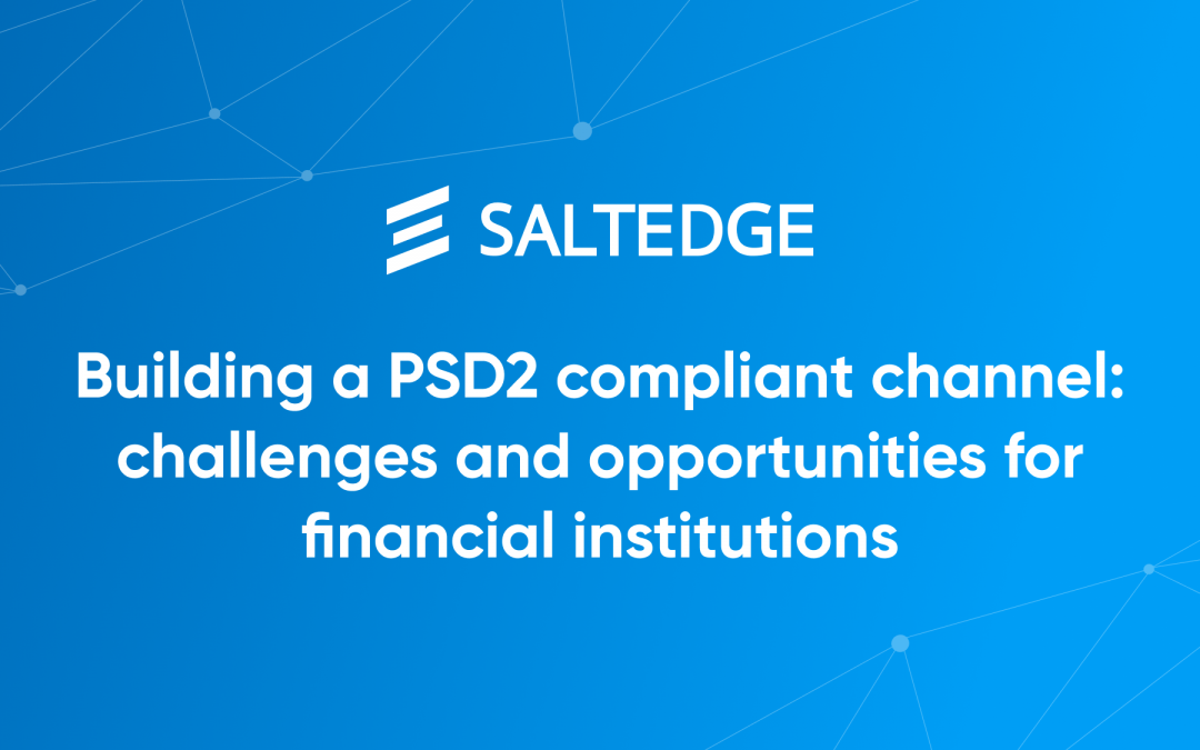 Building a PSD2 compliant channel: challenges and opportunities for financial institutions
