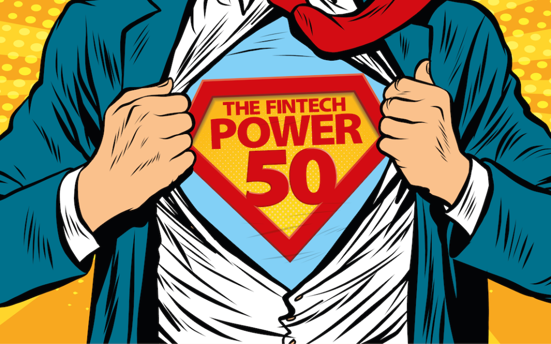 The New 2021 Fintech Power50 List Has Just Been Revealed